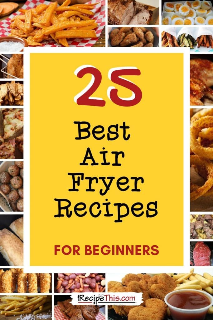 25 best air fryer recipes for beginners