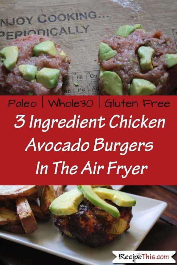 Chicken Avocado Burgers In The Air Fryer