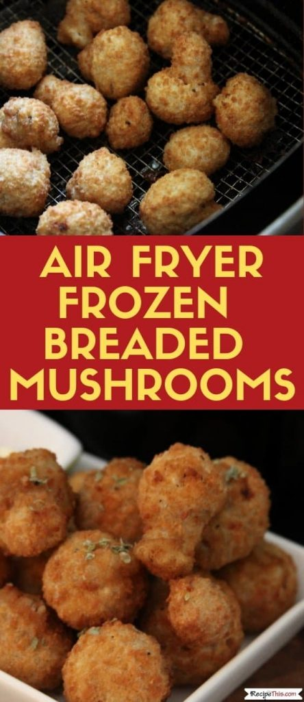 Air Fryer Frozen Breaded Mushrooms