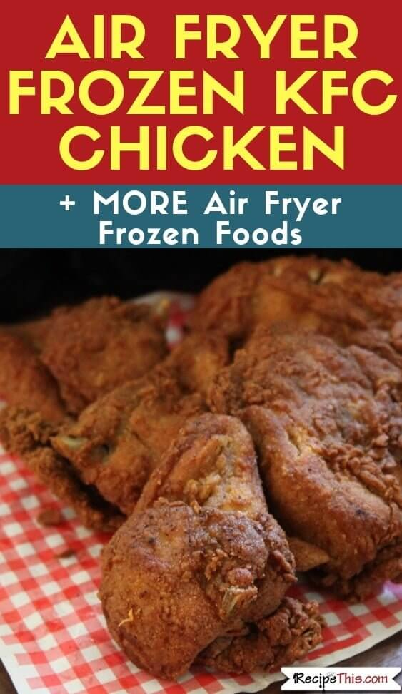 Air Fryer Frozen KFC Chicken Leftovers