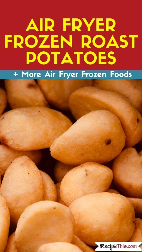 Air Fryer Frozen Roast Potatoes recipe