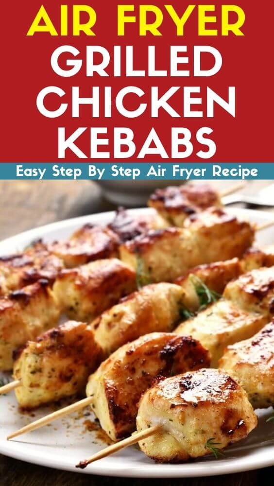 Air Fryer Grilled Chicken Kebabs