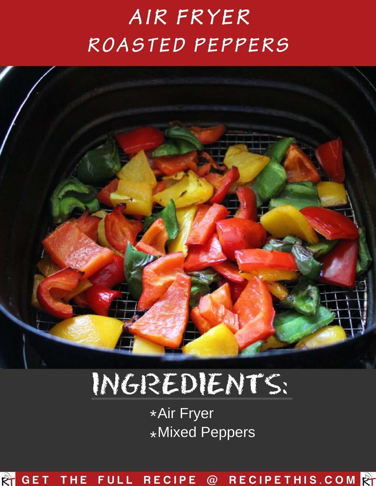 Air Fryer Roasted Peppers (Bell Peppers)