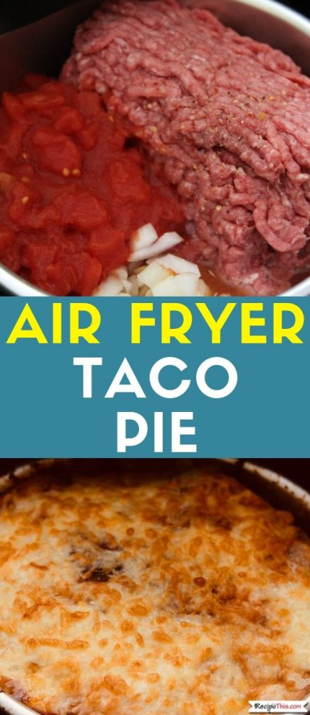 Air Fryer Taco Pie recipe