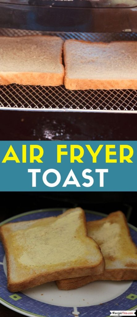 Air Fryer Toast Recipe