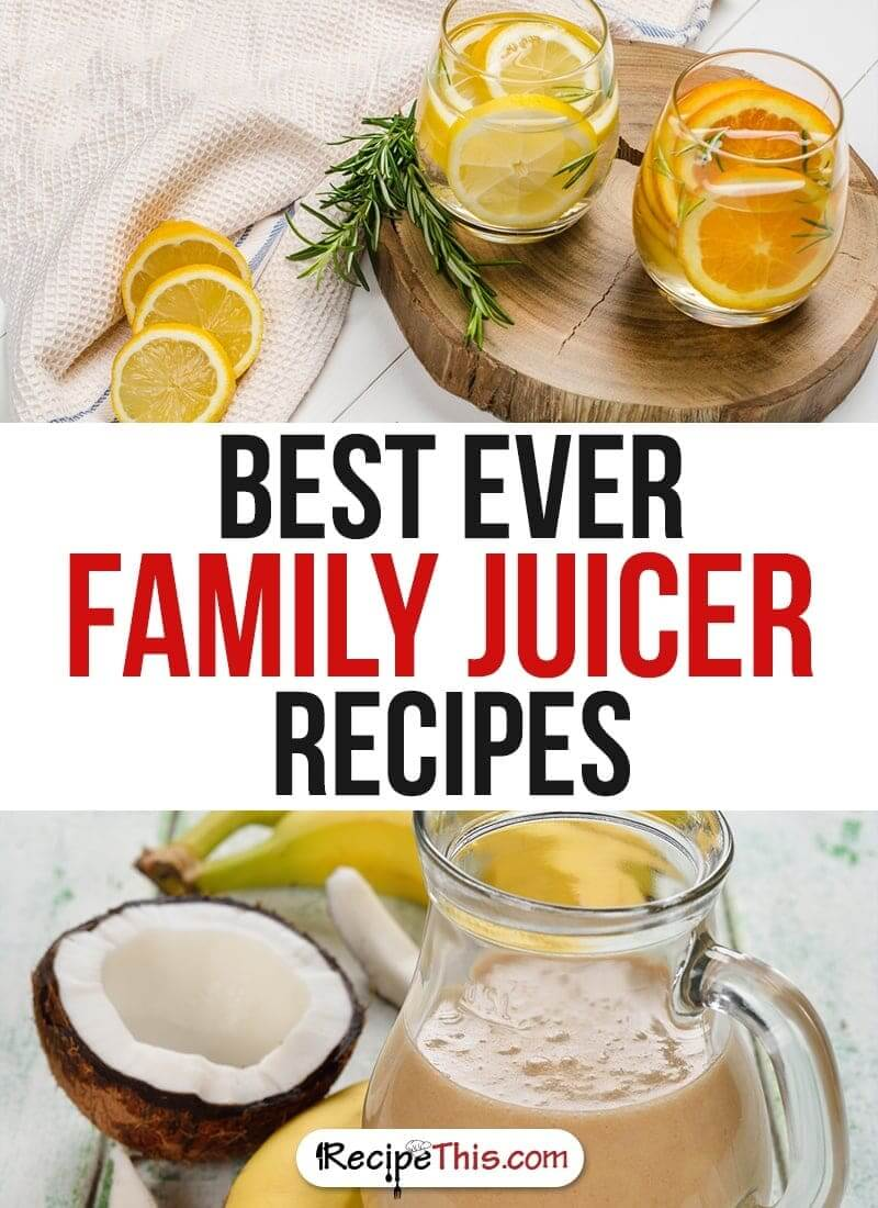 Marketplace | Best Ever Family Juicer Recipes from RecipeThis.com