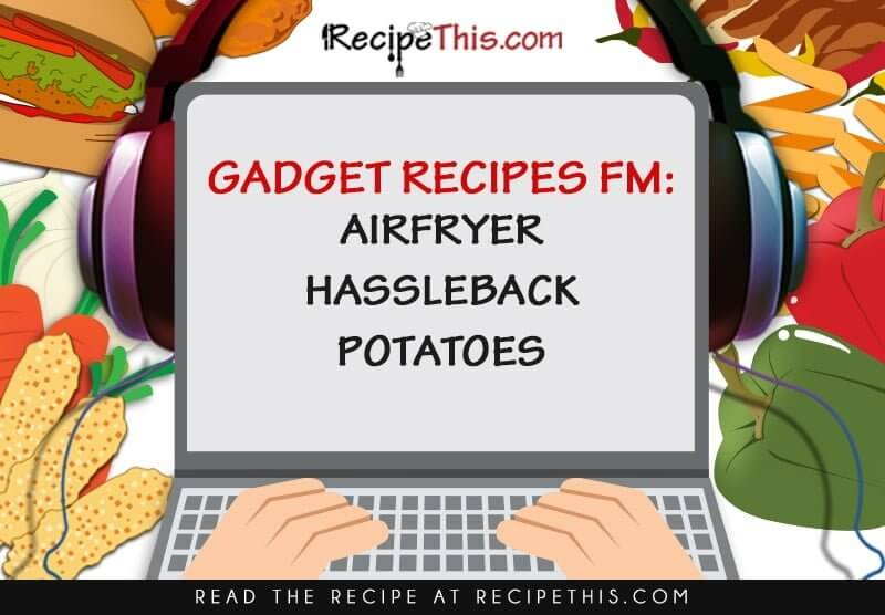Airfryer Hassleback Potatoes Podcast