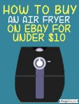 How To Buy An Air Fryer On Ebay For Under $10