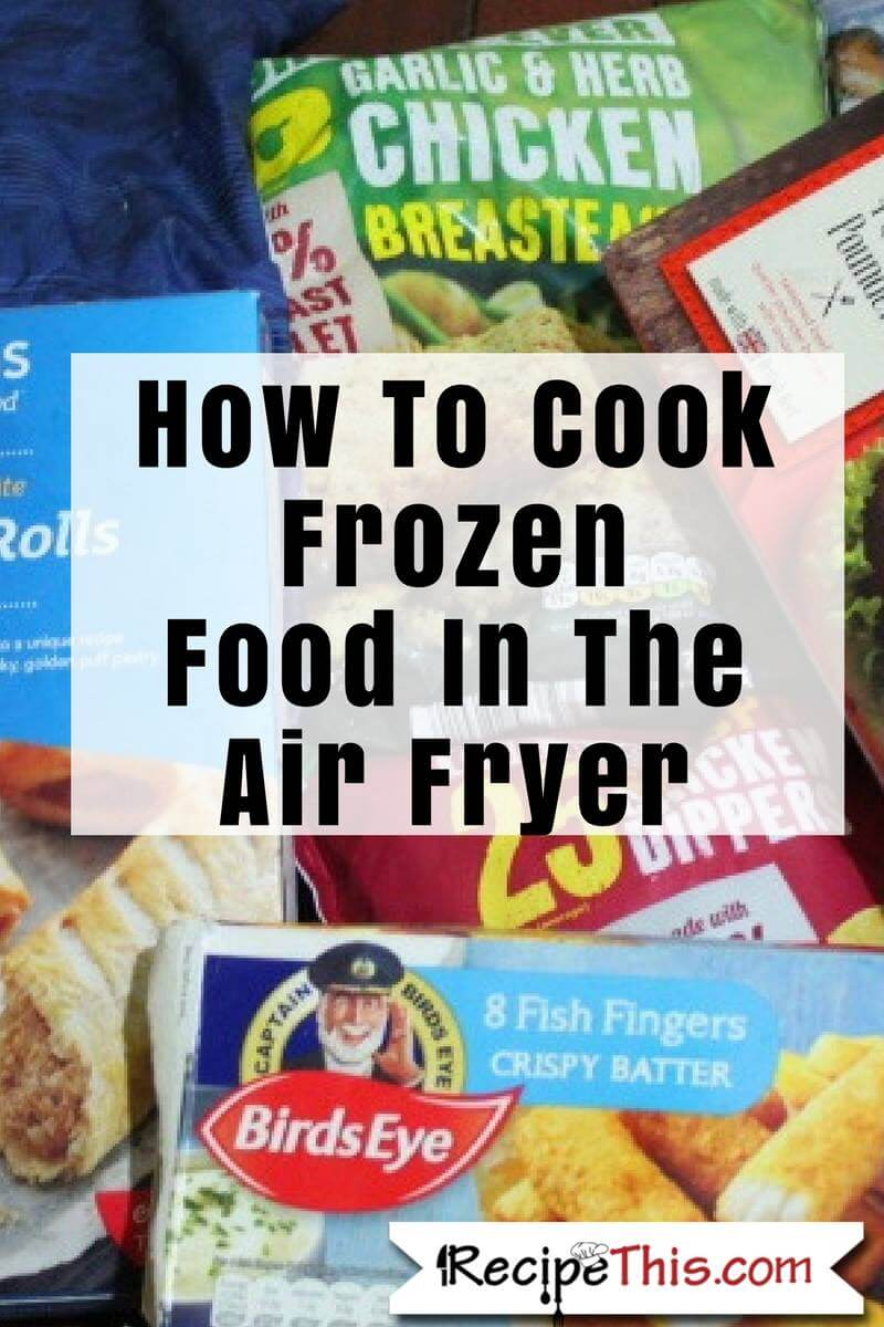 How To Cook Frozen Food In The Air Fryer Recipe This