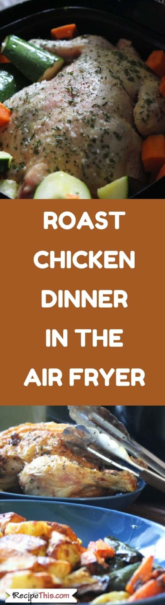Roast Chicken Dinner In The Air Fryer