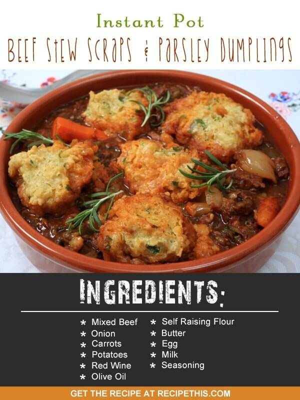 Instant Pot | Instant Pot Beef Stew Scraps & Parsley Dumplings recipe from RecipeThis.com
