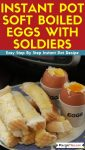 Instant Pot Soft Boiled Eggs With Soldiers instant pot recipe