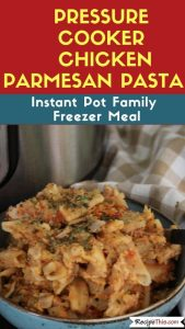 Pressure Cooker Chicken Parmesan Pasta - family instant pot freezer meal