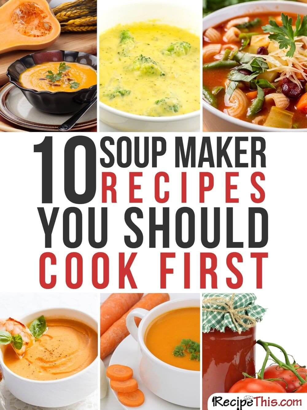 Soup Maker Recipes | Top 10 Soup Maker Recipes You Should Cook First from RecipeThis.com
