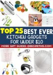 Top 25 Best Ever Kitchen Gadgets for under ten dollars