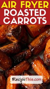 air fryer roasted carrots recipe