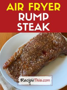 air fryer rump steak at recipethis.com