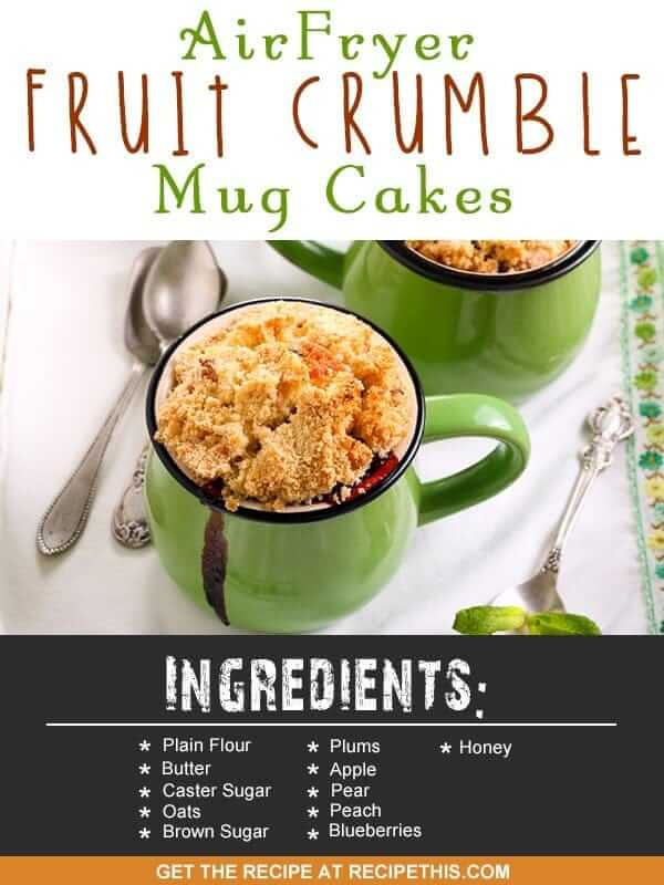 Air Fryer Recipes | Air Fryer fruit crumble mug cakes recipe from RecipeThis.com