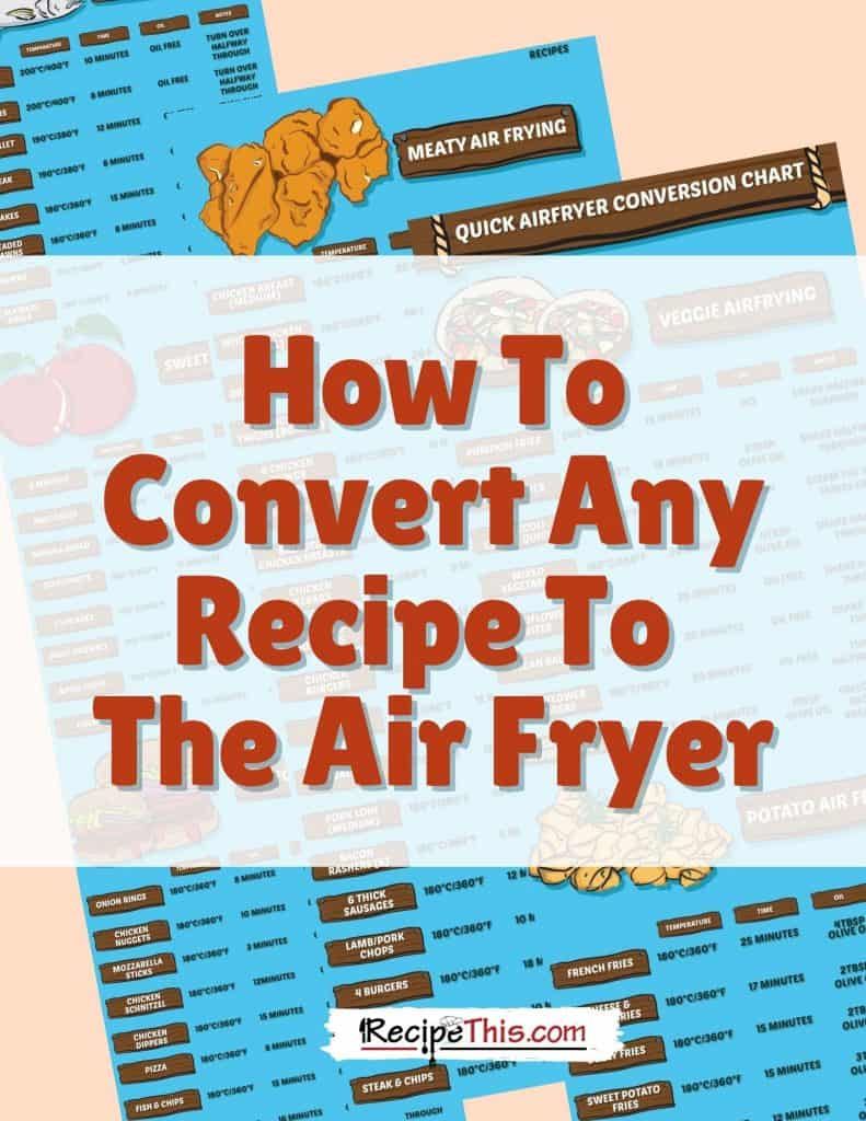 how to convert any recipe to the air fryer