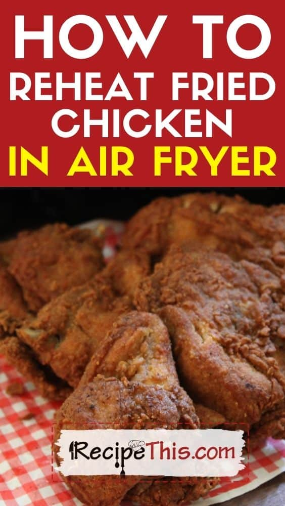 how to reheat fried chicken at recipethis.com