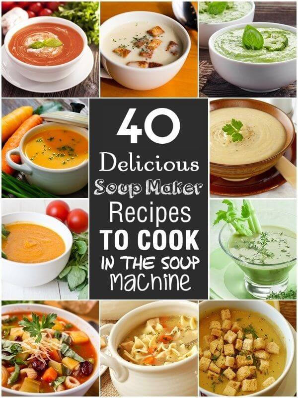 soup maker recipes - 40 best ever soup maker recipes